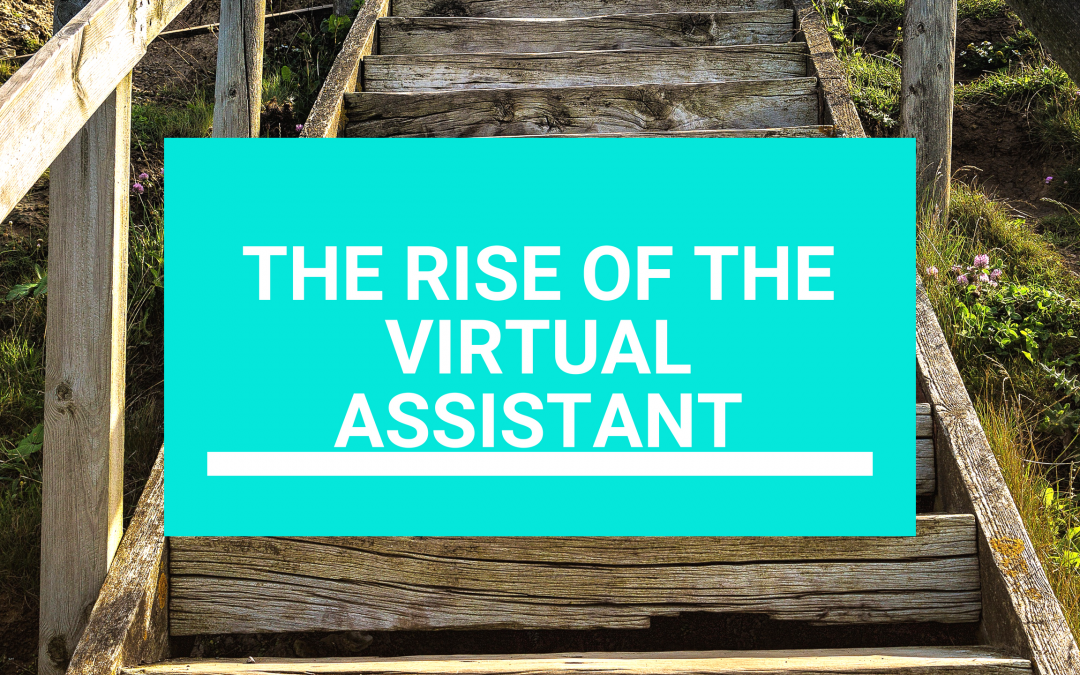 The rise of the Virtual assistant
